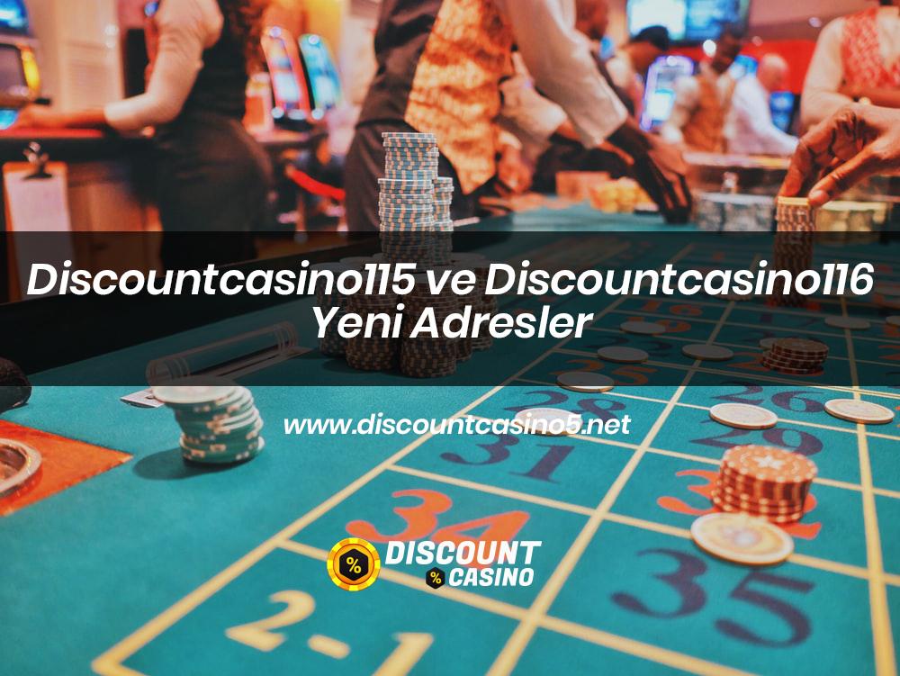 Discountcasino115 ve Discountcasino116 Yeni Adresler